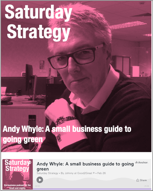 Andy Whyle- A small business guide to going green