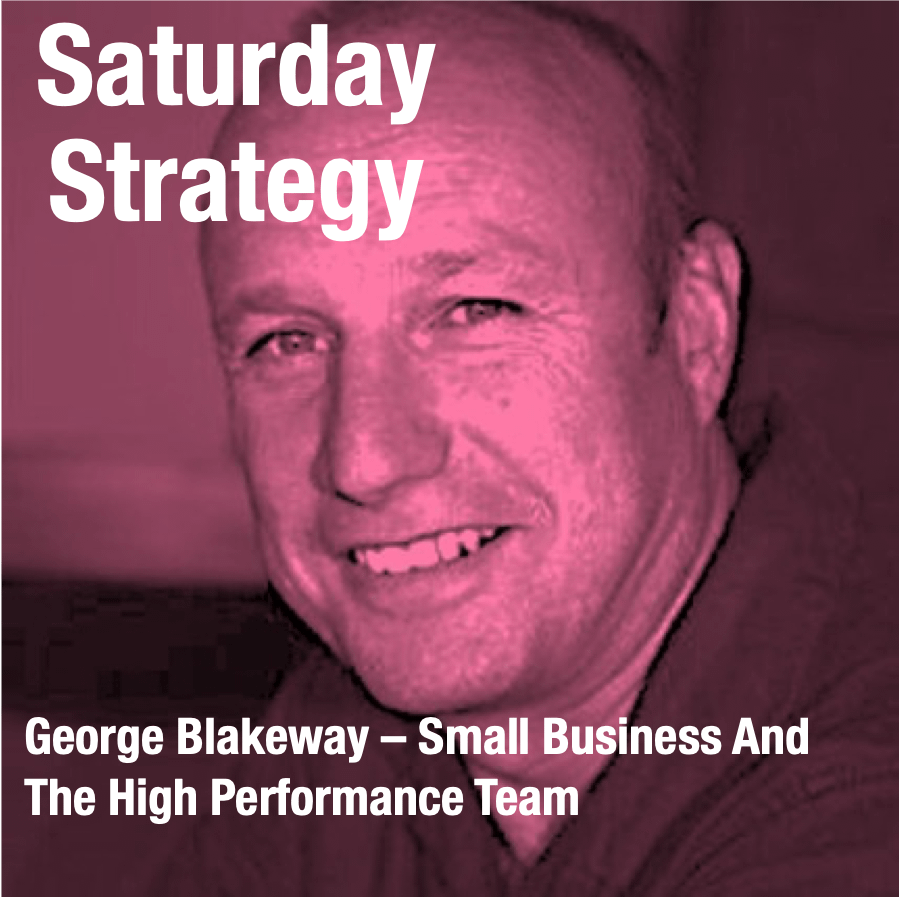 George Blakeway – Small Business And The High Performance Team
