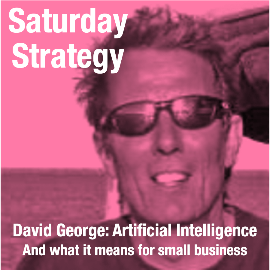 David George- Artificial Intelligence And what it means for small business